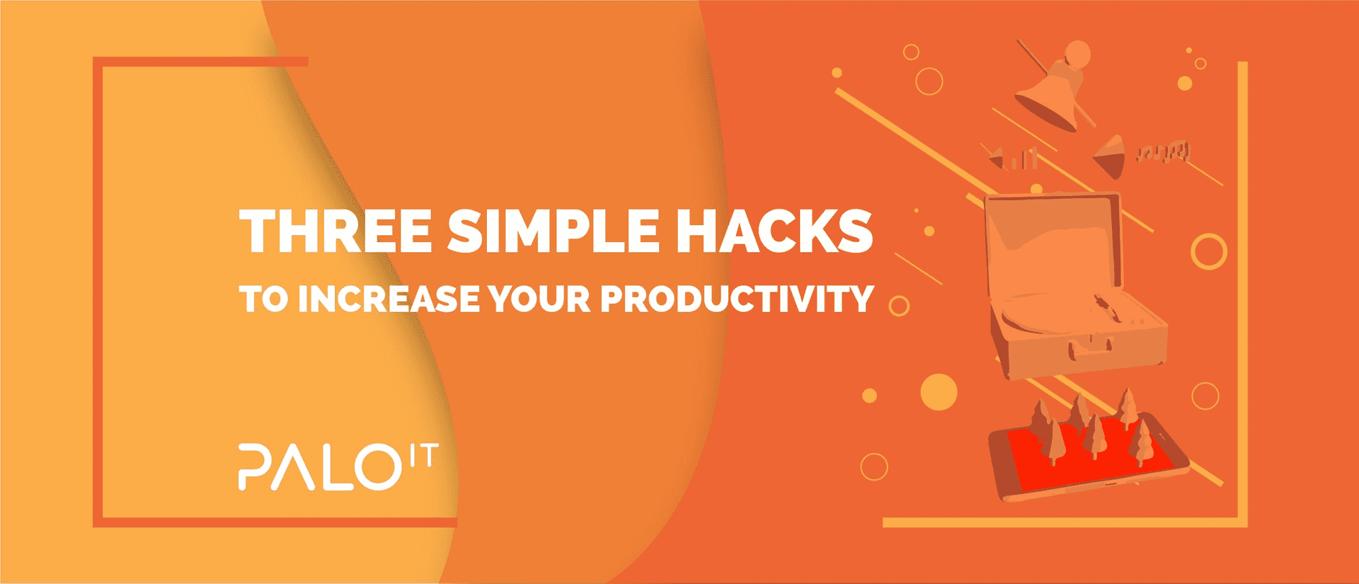 Three Simple Hacks to Increase Your Productivity