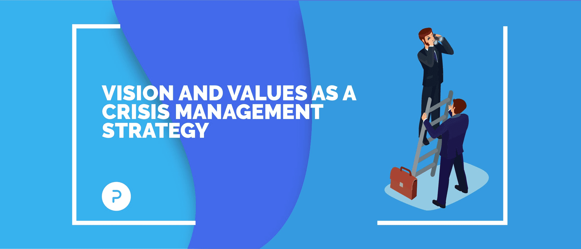 Vision and Values as a Crisis Management Strategy