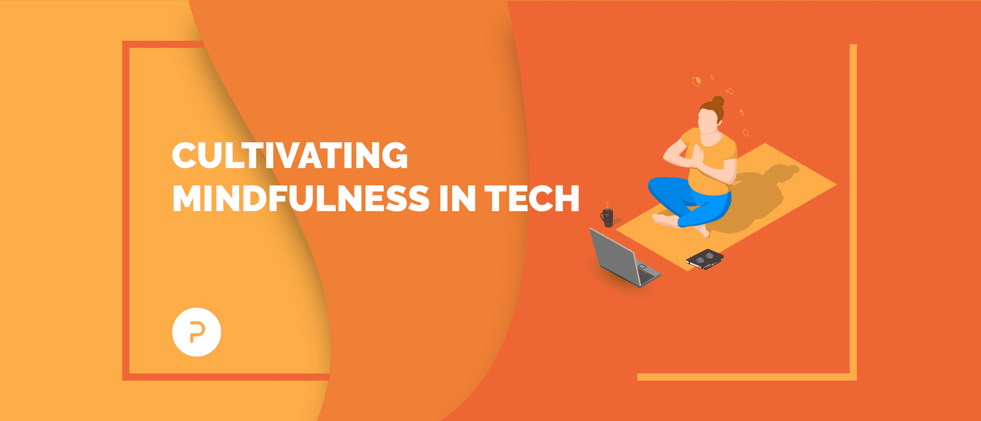 Mindfulness: The Super Skill for Every Tech Professional
