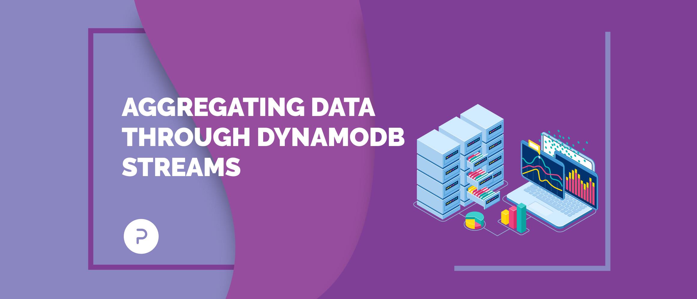 Aggregating Data through DynamoDB Streams