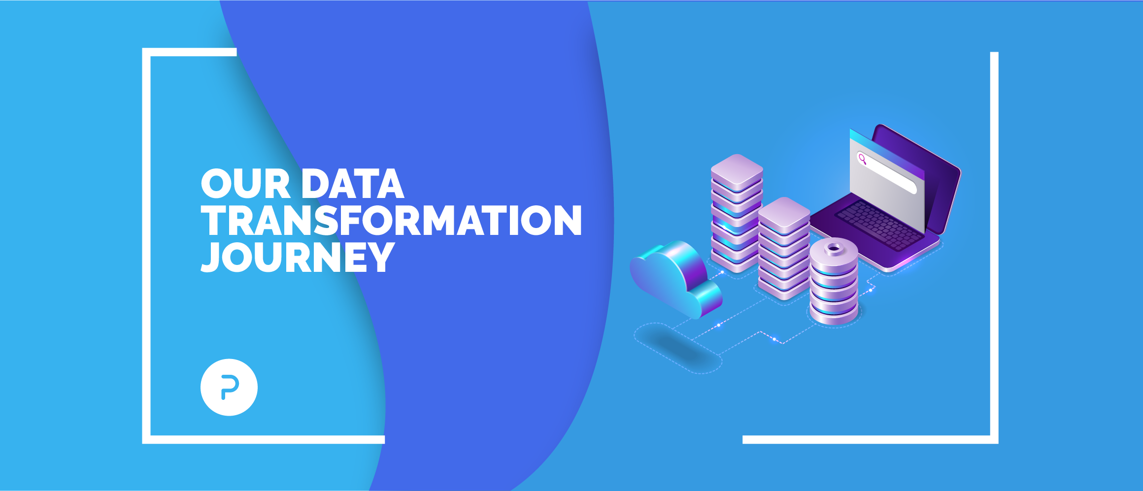 A Peek into our Holistic Data Transformation Journey