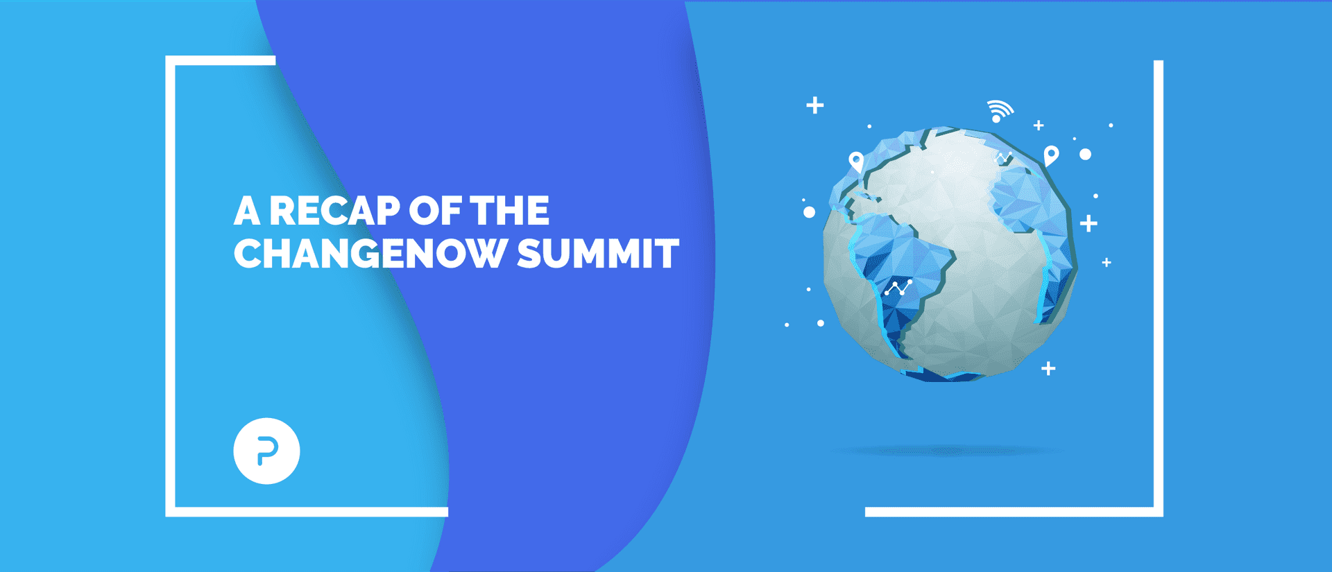 Innovation for the Planet: A Recap of the ChangeNOW Summit