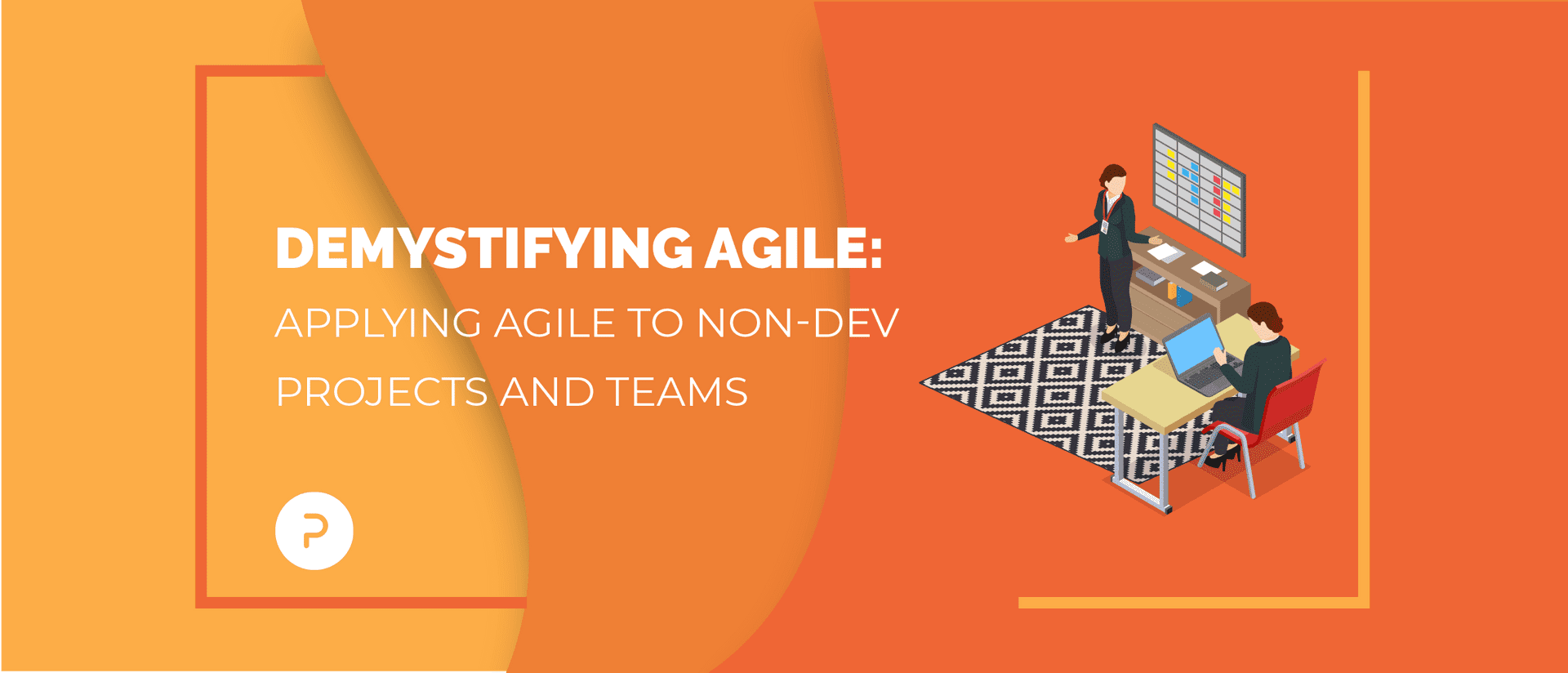 Demystifying Agile: Applying Agile Outside of Software Development