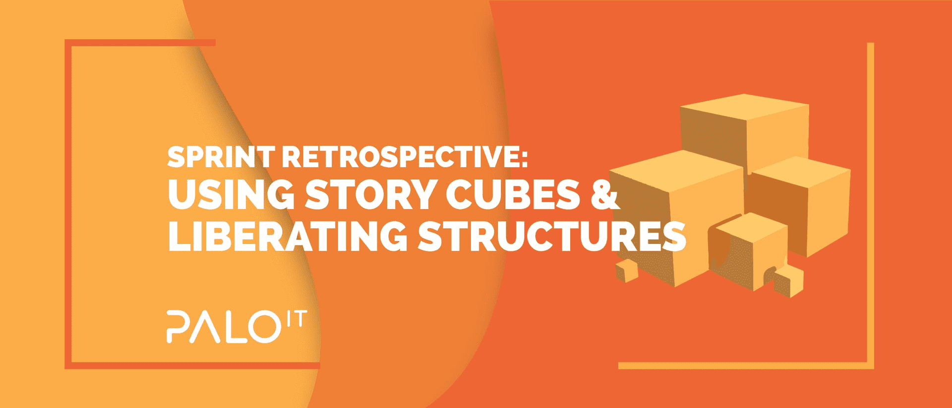 Sprint Retrospective: Using Story Cubes & Liberating Structures