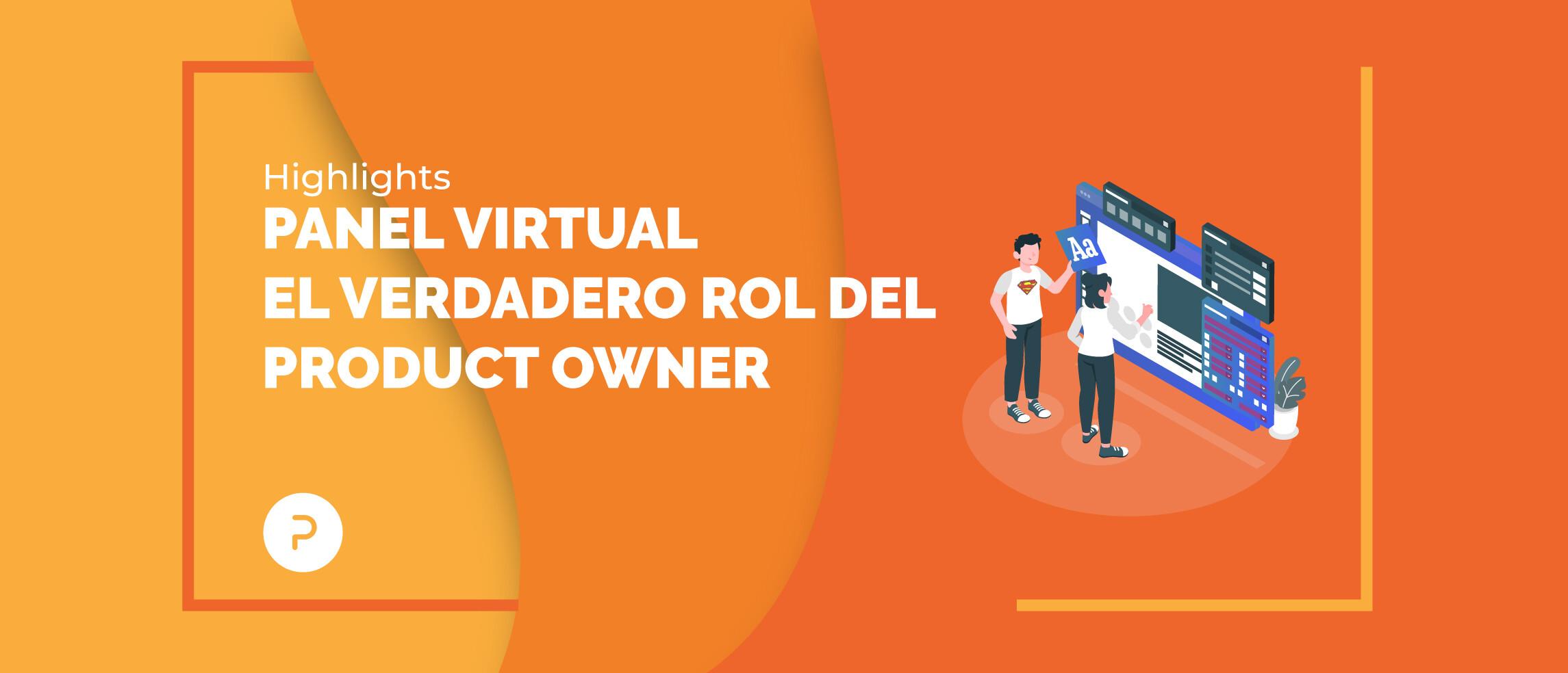 Lo más relevante del panel virtual: El verdadero rol del product owner