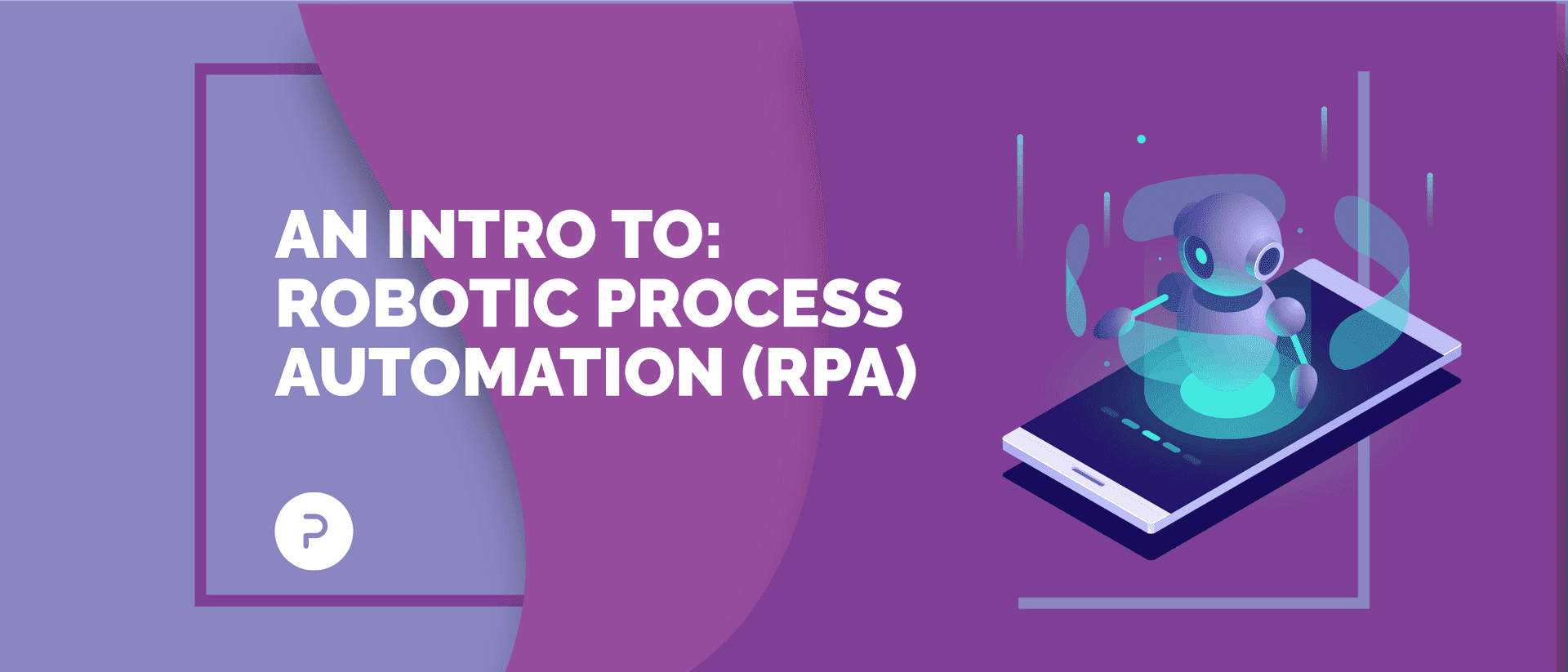Robotic Process Automation: An intro and Practical Implementation