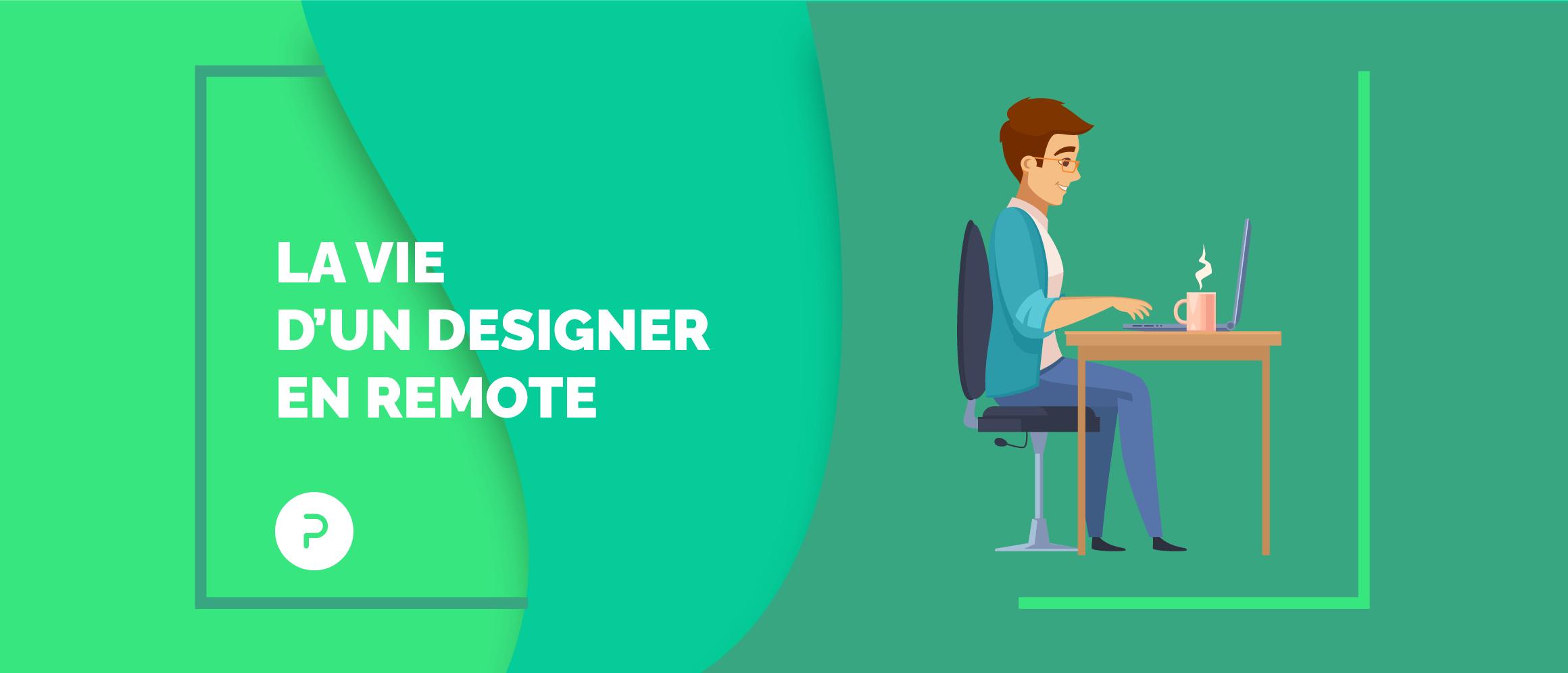 La vie d'un designer en remote, ou comment tirer parti de ce qui nous est imposé