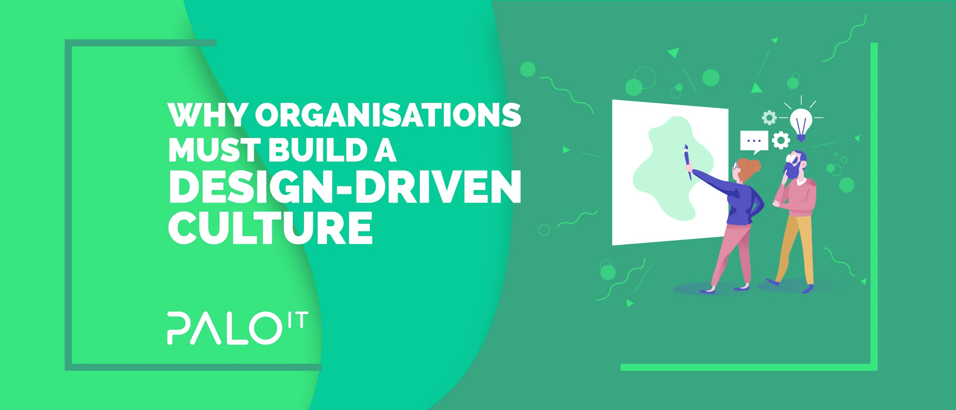 Why Organisations Must Build a Design-Driven Culture