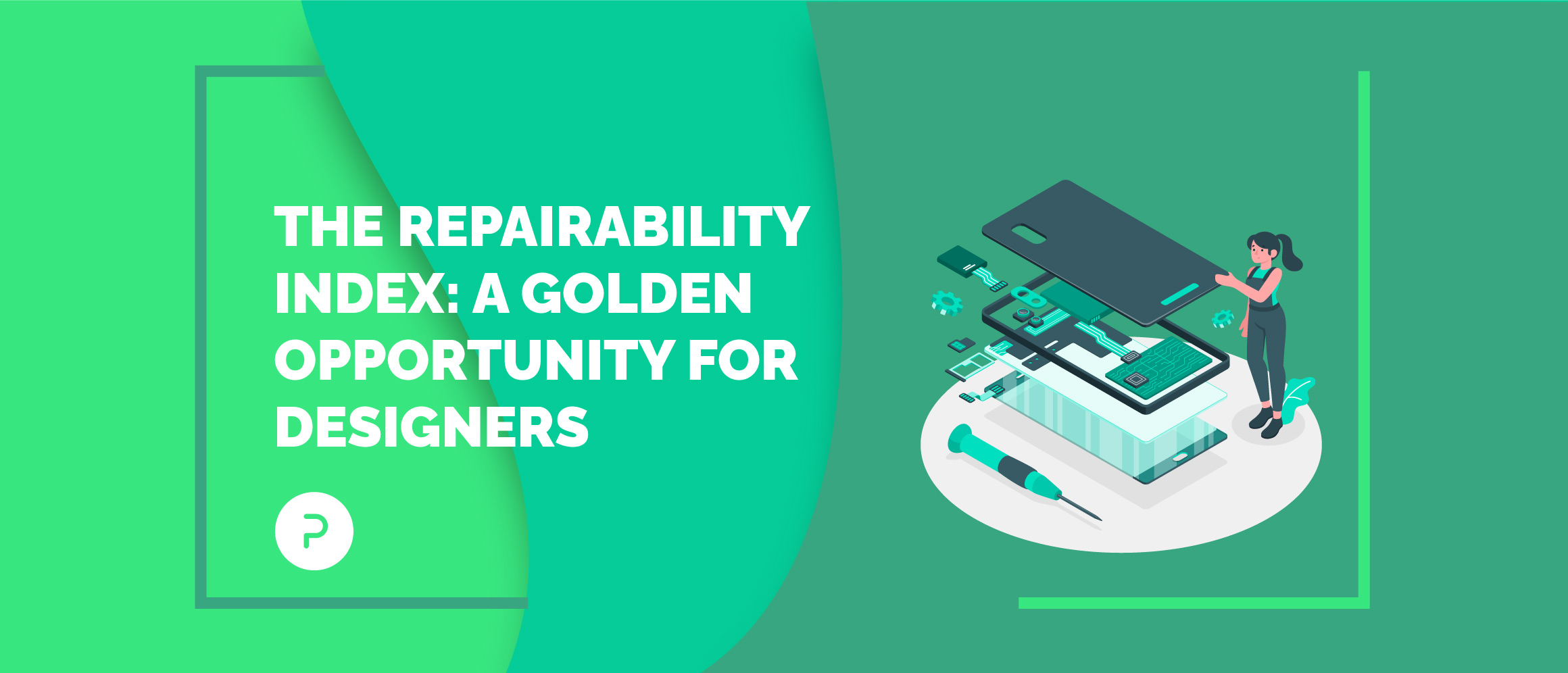 The Repairability Index: A golden opportunity for designers